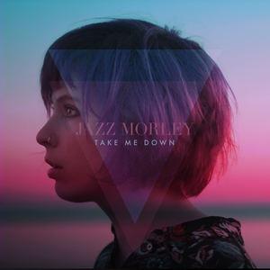 Jazz Morley - Take Me Down