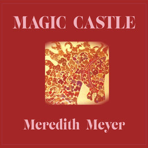 Meredith Meyer - Magic Castle