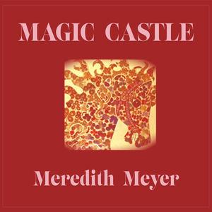 Meredith Meyer - Magic Castle