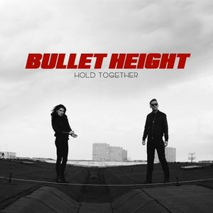Bullet Height - Hold Together