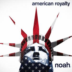 NOAH - American Royalty
