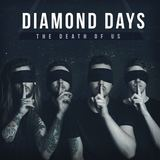 Diamond Days - The Death Of Us