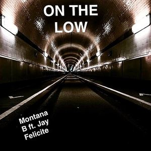 Montana B  - Montana B - On The Low ft. Jay Felicite