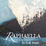 RAPHAELLA - In The Rain