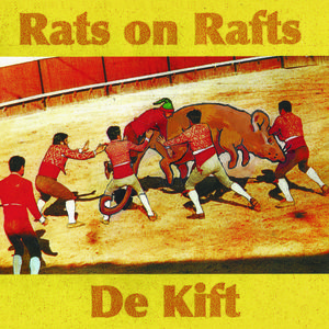 Rats On Rafts / De Kift