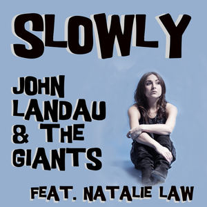 John Landau & The Giants - Slowly