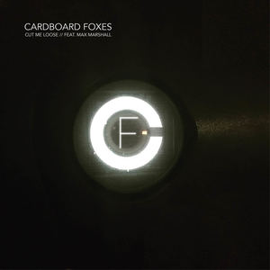 Cardboard Foxes - Cut Me Loose feat Max Marshall
