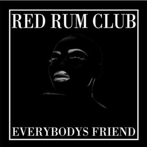 Red Rum Club - Everybody's Friend