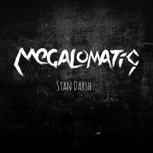 Megalomatic - Stan Darsh