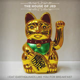 The House of Jed - I Eat Earthquakes Like You For Breakfast