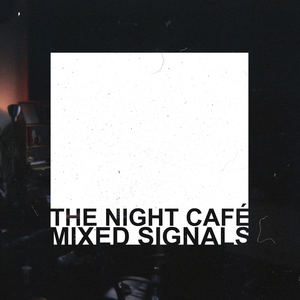 The Night Café - Mixed Signals