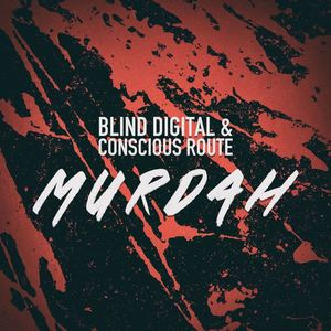 Conscious Route - Murdah by Blind digital ft Conscious Route