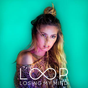 LOOP - Losing My Mind