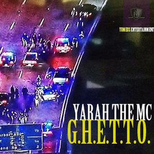 Yarah The MC - G.H.E.T.T.O.