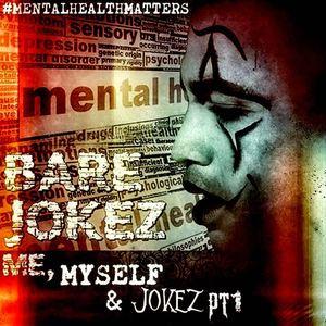 B.A.R.E JokeZ - Me, MySelf & Jokez Pt.1