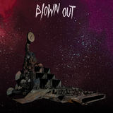 Blown Out - New Cruiser (Full)