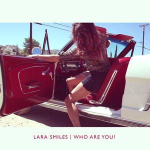 Lara Smiles - Who Are You?