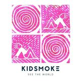 Kidsmoke - See The World