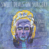 Sweet Deals on Surgery - The Snake And The Snoozer