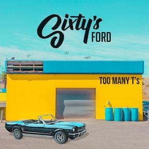 Too Many T's - Sixty's Ford