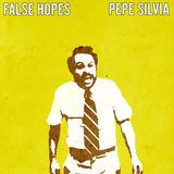 False Hopes - Pepe Silvia