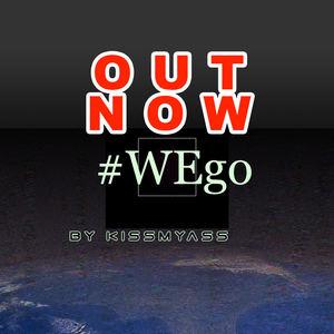 "Kissmyass - ""WEGo"" EP (Snippet) #OutNow"