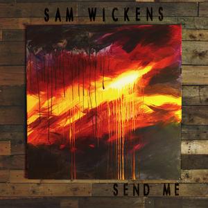 Sam Wickens - Send Me