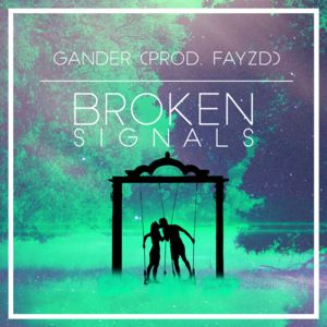 Project E for Entertainment - Gander - Broken Signals (Prod. FAYZD)