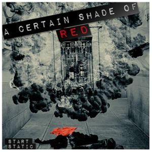 Start Static - A Certain Shade of Red