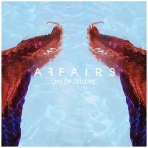 Affairs - Life Of Leisure
