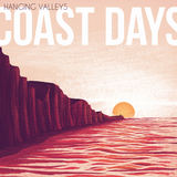 Hanging Valleys - Coast Days