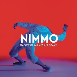 NIMMO - Dancing Makes Us Brave