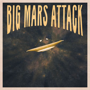 Big Mars Attack - Space Station Blues