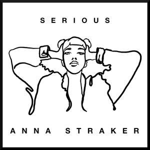 Anna Straker - Serious