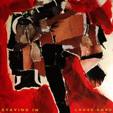 Staying In - Loose Ends