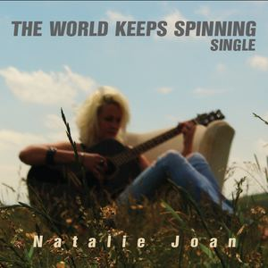 Natalie Joan - The World Keeps Spinning