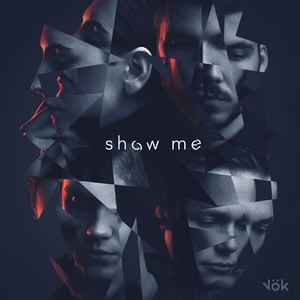 Vök - Show Me