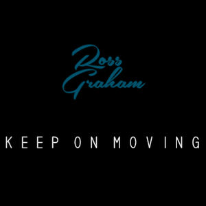 Ross Graham - Keep On Moving