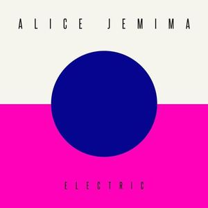 Alice Jemima - Electric