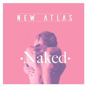 New Atlas  - Naked