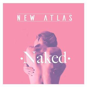 New Atlas  - Naked