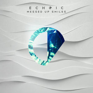 Echoic - Messed Up Smiles
