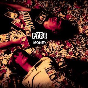 PYRO - Money
