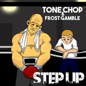 Tone Chop & Frost Gamble - Step Up (radio edit)
