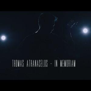 Thomas Athanaselos - In Memoriam