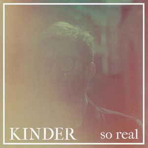 KINDER - So Real