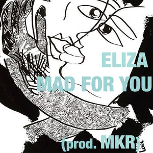 ELIZZA - Mad For You (prod. MKR)