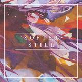 Softer Still - Eulogy