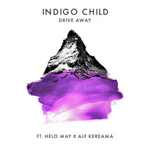 Indigo Child - Drive Away (feat. Helo May & Alf Kereama)