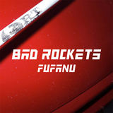 Fufanu - 'Bad Rockets' (edit)